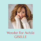 Wonder For Awhile by Giselle