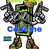 Loyalty & Money by Codeine