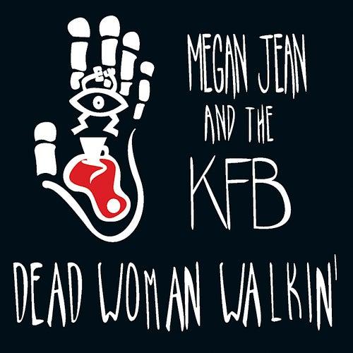 Dead Woman Walkin' by Megan Jean and the KFB