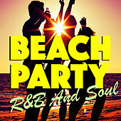 Beach Party R&B And Soul von Various Artists
