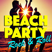 Beach Party Rock & Roll by Various Artists