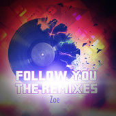 Follow You the Remixes by Zoé