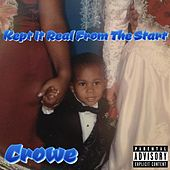 Kept It Real From The Start de Crowe