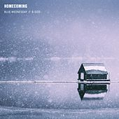 Homecoming by Blue Wednesday
