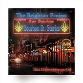 Bourbon St. Stories Pt II de The Brighton Project