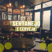 Sertanejo e Cerveja by Various Artists