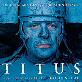 Titus - Original Motion Picture Soundtrack von Elliot Goldenthal