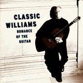 Classic Williams -- Romance of the Guitar von John Williams (ES)