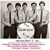 Searchin' 5 '66 by Searchin' Five