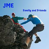 Family and Friends von JME