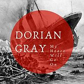 My Heart Will Go On von Dorian Gray