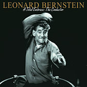 Leonard Bernstein - A Total Embrace: The Conductor by Leonard Bernstein