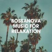 Bossanova Music For Relaxation de Brasilian Tropical Orchestra, The Bossa Nova All Stars, Bossanova