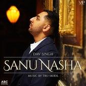 Sanu Nasha de Dav Singh