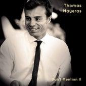 Don't Mention It de Thomas Mayeras