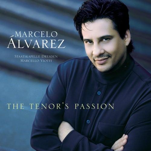 The Tenor's Passion von Marcelo Alvarez