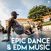 Epic Dance & EDM Music by Various Artists
