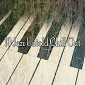 10 Jazz Untold Chill Out by Bar Lounge