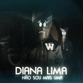 Não Sou Mais Uma by Diana Lima