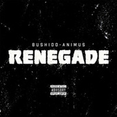 Renegade von Bushido