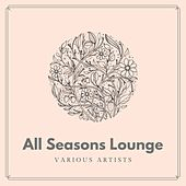 All Seasons Lounge by Various Artists