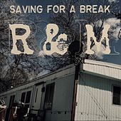 Saving For a Break by Brian Mandella