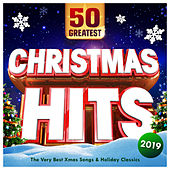 Christmas Hits 2019 - 50 Greatest - The Very Best Xmas Songs & Holiday Classics von Various Artists