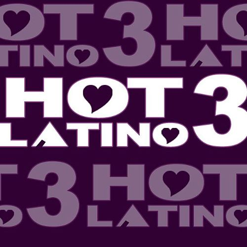 Hot Latino 3 by Various Artists