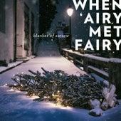 Blanket of Sorrow by When 'Airy Met Fairy