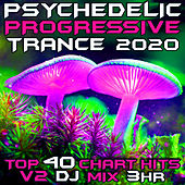 Psychedelic Progressive Trance 2020 Chart Hits, Vol. 2 (Goa Doc 3Hr DJ Mix) von Goa Doc