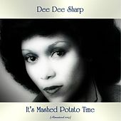 It's Mashed Potato Time (Remastered 2019) di Dee Dee Sharp