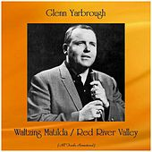 Waltzing Matilda / Red River Valley (Remastered 2019) de Glenn Yarbrough
