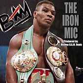 The Iron Mic by B.A.M