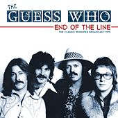 End of the Line by The Guess Who