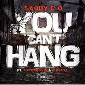 You Can't Hang de Daddy CO