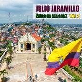 Éxitos de la A a la Z Vol. 3 (Remasterizado) de Julio Jaramillo