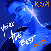 You're The Best: The Remixes by Kiesza