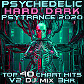 Psychedelic Hard Dark Trance 2020 Chart Hits, Vol. 2 (Goa Doc 3Hr DJ Mix) by Goa Doc