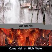 Come Hell or High Water de Joe Brenin
