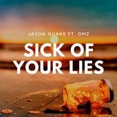 Sick Of Your Lies van Jason Quake