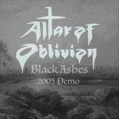Black Ashes (2005 Demo) by Altar of Oblivion
