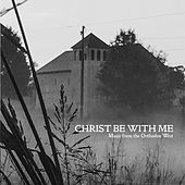 Christ Be With Me de St. Patrick Orthodox Church Choir