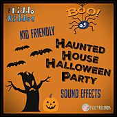 Kid Friendly Haunted House Halloween Party Sound Effects by The Liddo Kiddos
