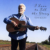 I Love to Tell the Story by Tony Booth