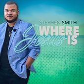 Where Jesus Is by Stephen Smith