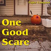 One Good Scare by Paper Compass