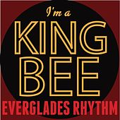I'm a King Bee de Everglades Rhythm