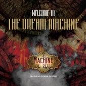 Welcome to the Dream Machine (Deluxe Edition) von La Machine De Rêve