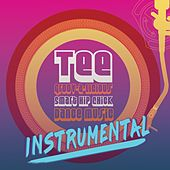 Groov-a-Licious Smart Hip Chick Dance Music (Instrumental) von Tee