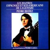Les maîtres espagnols et sud-américains de la guitare by Pedro Ibanez